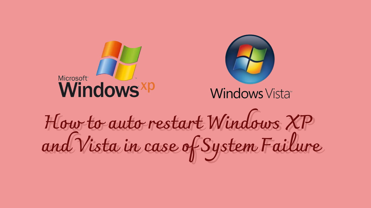 How to auto restart Windows XP and Vista in case of System Failure