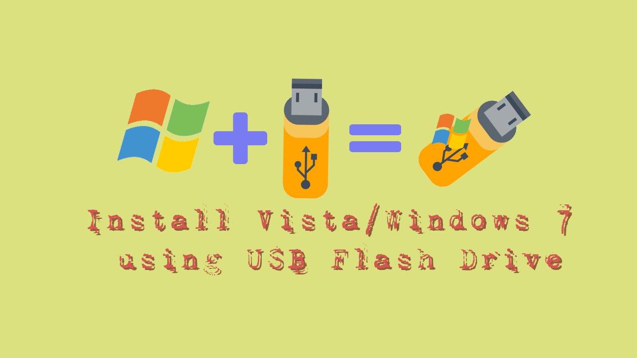 Install Vista/Windows 7 using USB Flash Drive