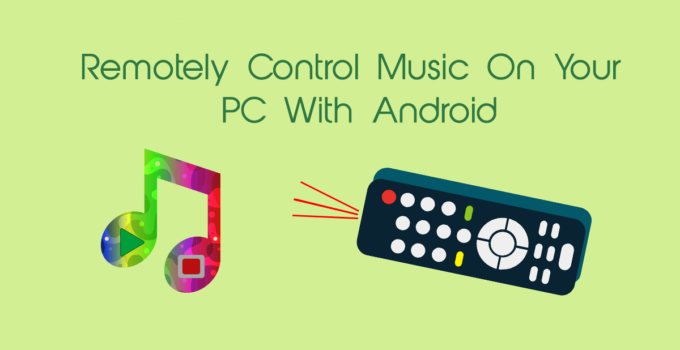 How to Remotely Control Music On Your PC With Android
