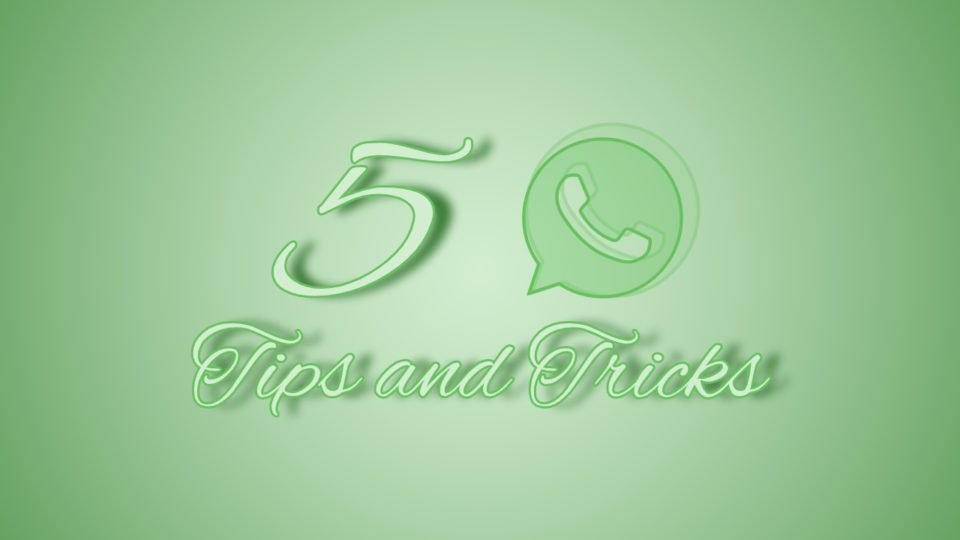 5 Whatsapp tips and trick you should know