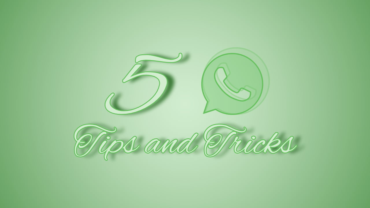 5 WhatsApp tips and tricks you should know