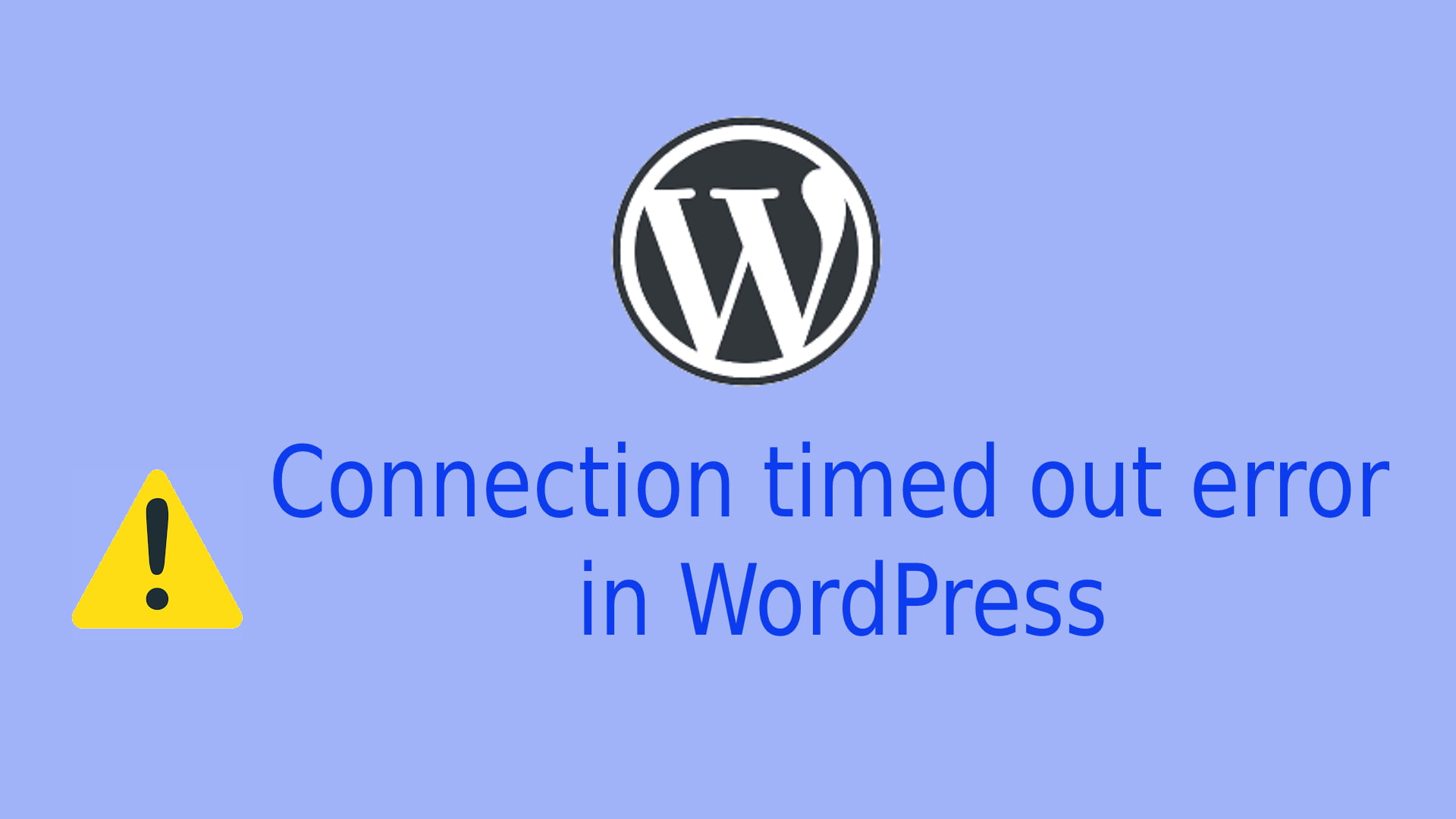 How to fix WordPress Connection Timed Out Error?