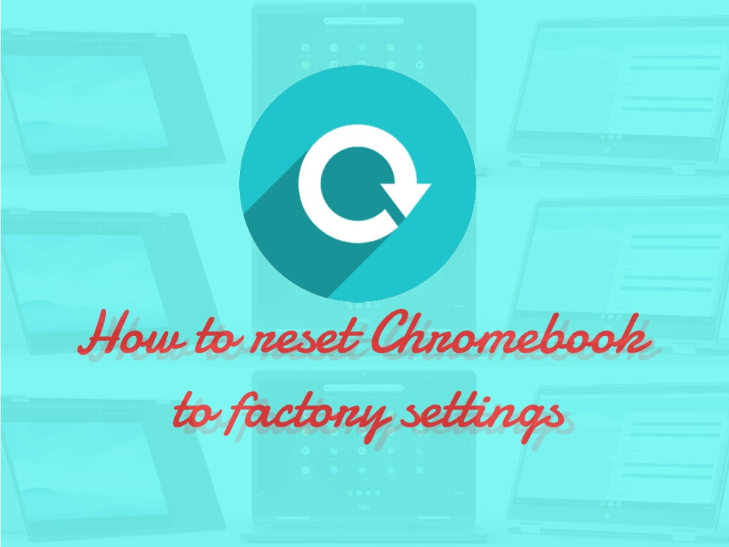 Reset Chromebook to factory settings