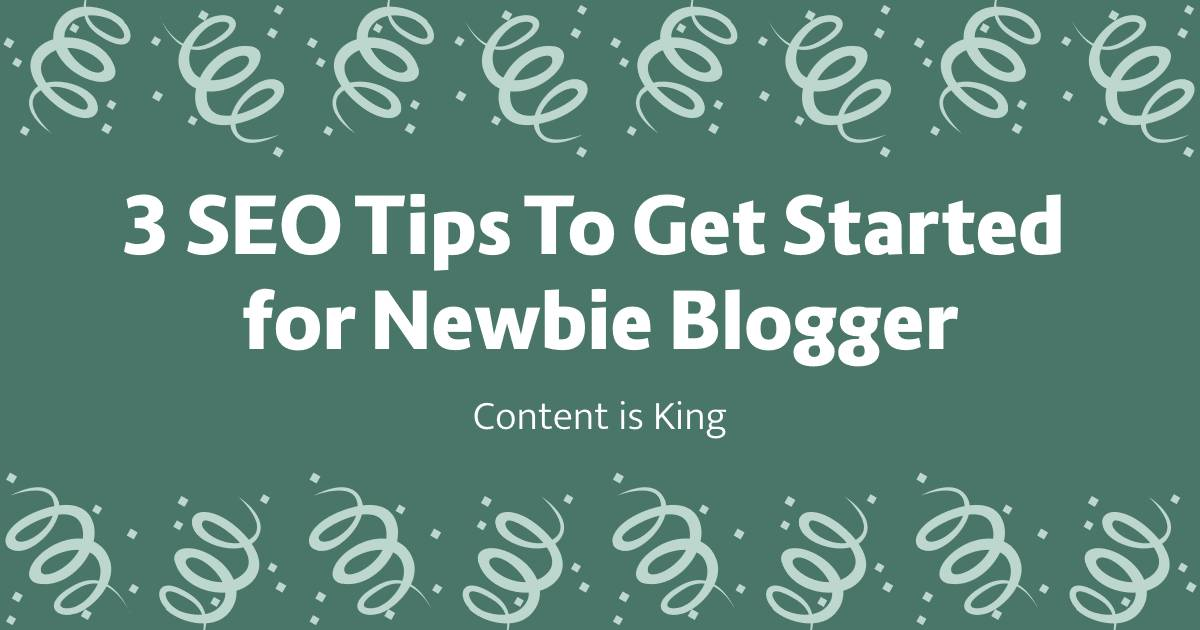 3 SEO Tips To Get Started for Newbie Blogger
