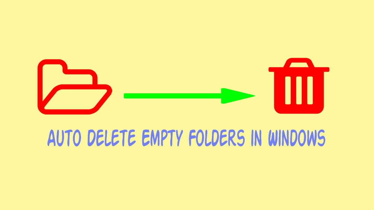 Auto Delete Empty Folders in Windows