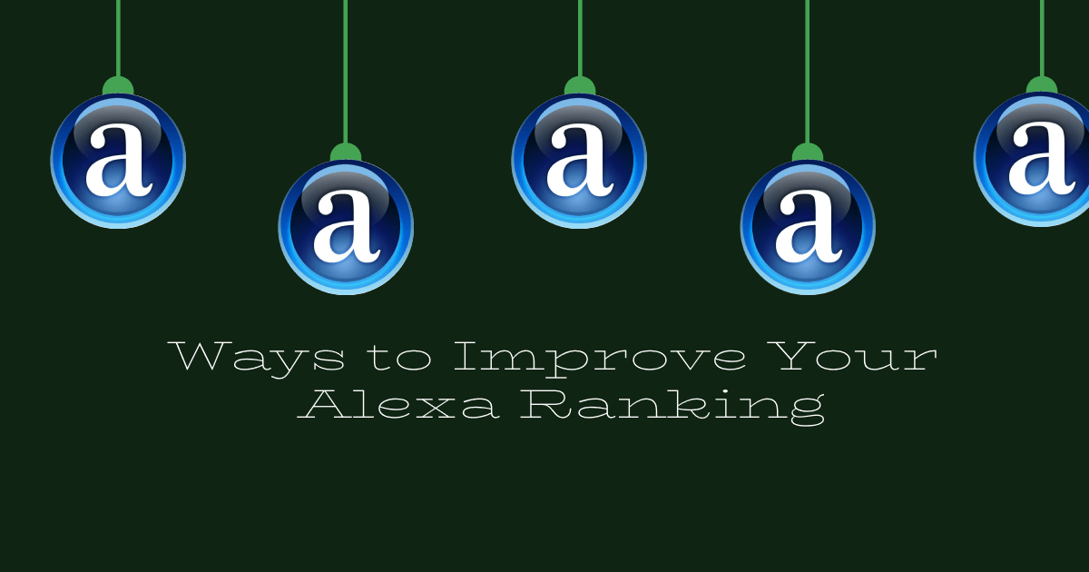 Ways to Improve Your Alexa Ranking