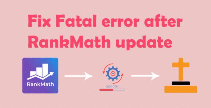 How to fix Fatal error after RankMath update