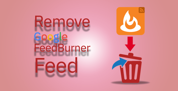 How to Remove the Google FeedBurner