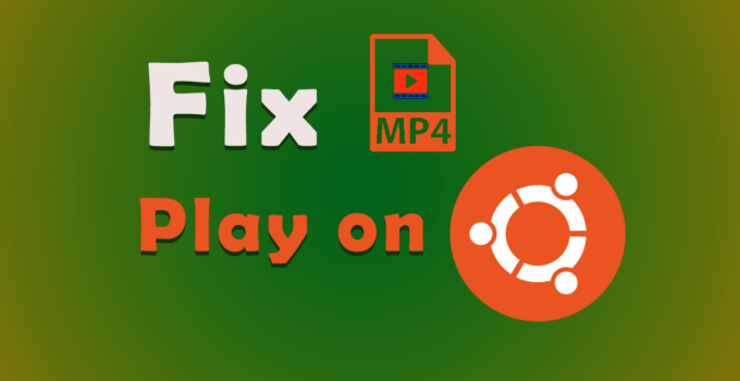 Unable to play MP4 file in Ubuntu 20.04