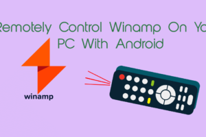 Easily Remote Control Winamp on Your PC with Android Smart phone