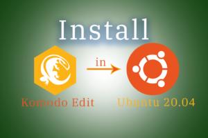 Easily install Komodo Edit on Ubuntu 20.04 for good