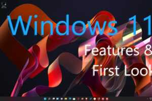 Windows 11 features and first look