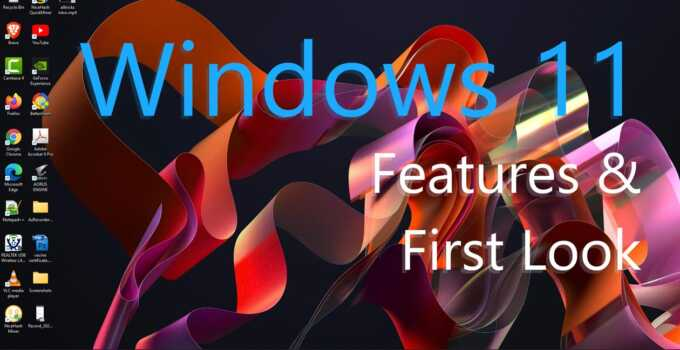 windows 11 feature and first look